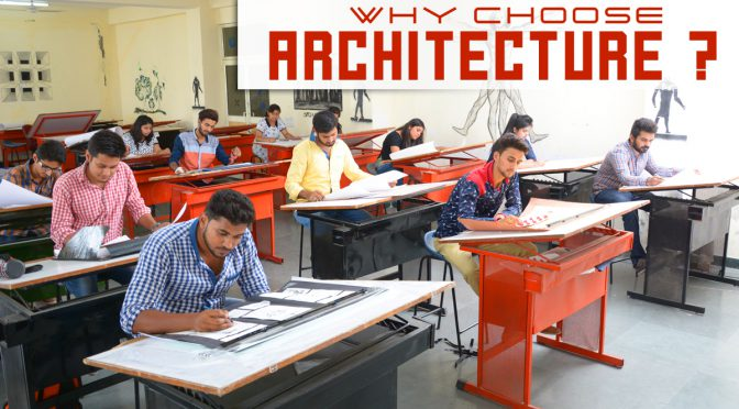 WHY CHOOSE ARCHITECTURE ?